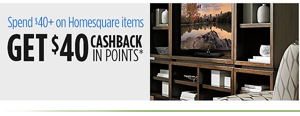 Spend $40+, get $40 Cashback in points on Homesquare items