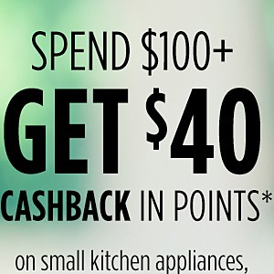 Spend $1000+ GET $40 CASHBACK in points on small kitchen appliances, cookware, countertop microwaves & luggage