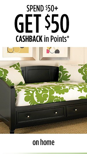 Spend $50+, get $50 Cashback in points on select Home items