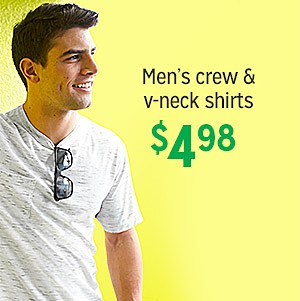$4.98 Crew and V-Neck Shirts for Him