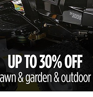 Up to 30% off power lawn & garden & outdoor storage