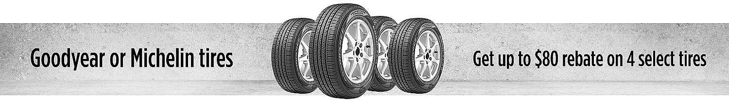 Get up to $80 rebate on 4 select Goodyear or Michelin tires