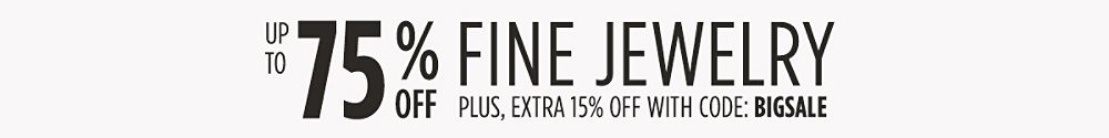 Up to 75% off fine jewelry Plus, extra 15% off with code: BIGSALE