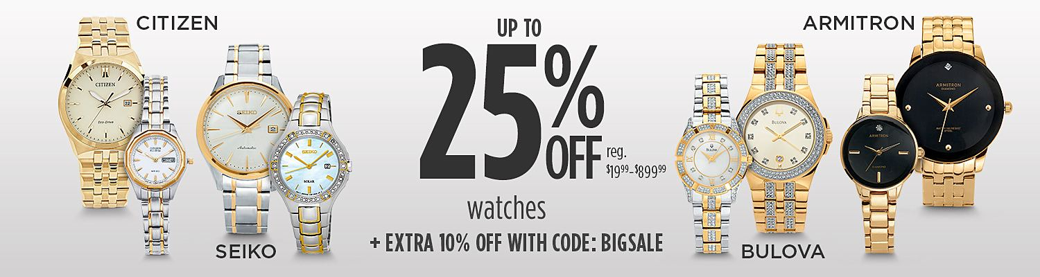 Up to 25% off watches Plus, extra 10% off with code: BIGSALE