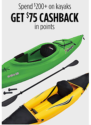 Spend $200+ on kayaks get $75