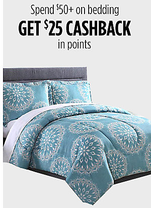 Spend $50+ on Bedding get $25