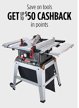 50% CASHBACK on tools (up to $50)