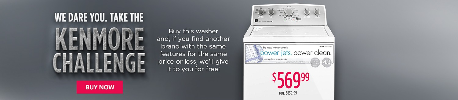 Kenmore Challenge - Buy 25132 and if you find another brand washer with same features for same or lower price, we will refund you.