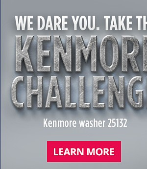 We dare you to take the Kenmore Challenge