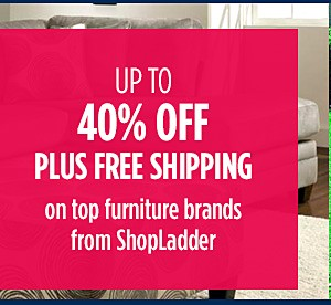 Up to 40% off plus FREE SHIPPING on Top Furniture Brands from ShopLadder