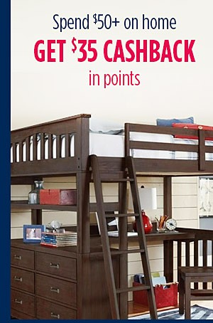 Spend $50 on home, get $35 CASHBACK in points
