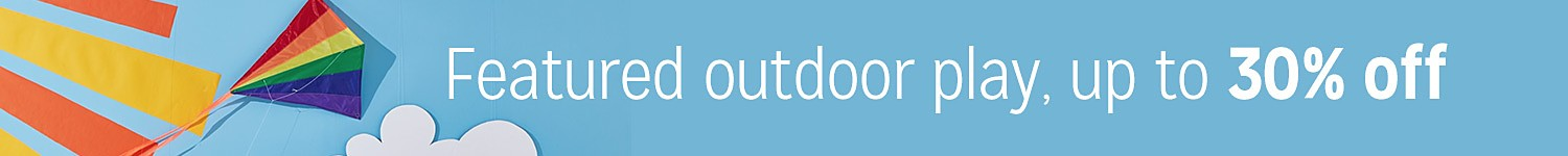 Featured outdoor play, up to 30% off