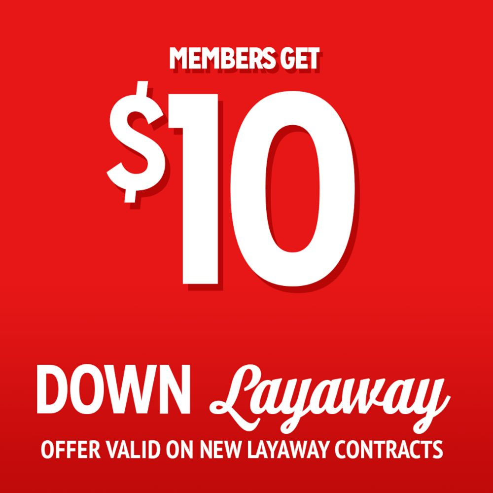 Members get $10 down layaway