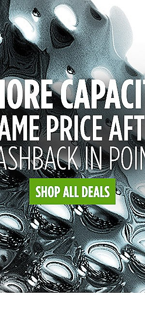More capacity same price after CASHBACK in points | Shop All Deals