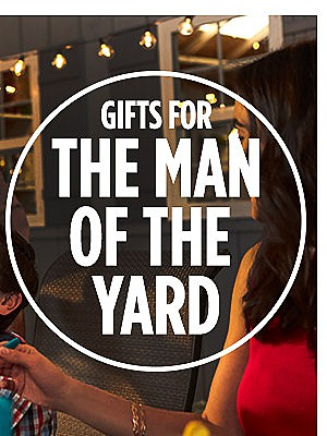 Gifts for the Man of the yard
