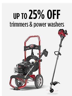 up to 25% off trimmers & power washers