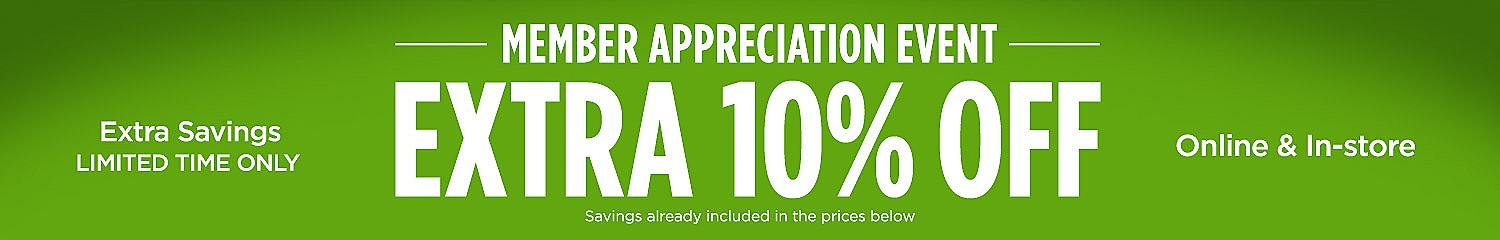 Member Appreciation Event  |  Extra 10% Off