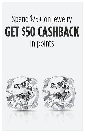 $50 CASHBACK when you spend $75 on Jewelry