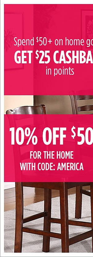 Spend $50 on Home, get $25 CASHBACK in points
