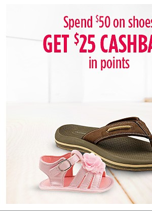 Spend $50 on Shoes, get $25 CASHBACK in points
