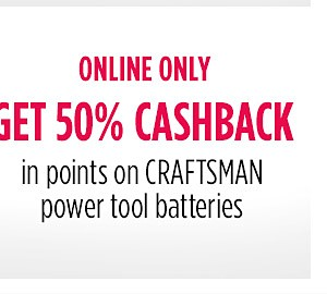 Online Only get 50% CASHBACK on CRAFTSMAN power tool batteries