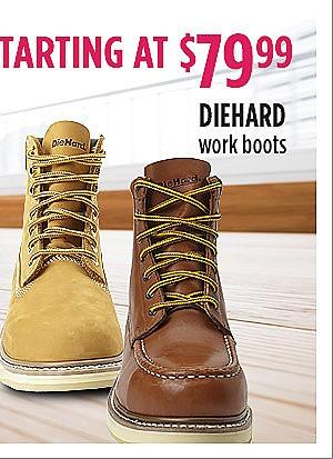 Starting at $79.99 DieHard work boots