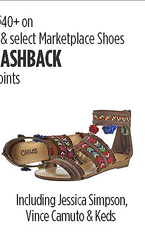 $20 CASHBACK when you spend $40 on select Marketplace Shoes including Brands - Jessica Simpson, Vince Camuto & Keds