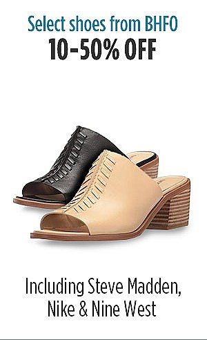 10% to 50% off on select shoes from BHFO - including Brands Steve Madden, Nike & Nine West