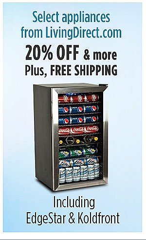 20% off & more plus FREE SHIPPING on select appliances from LivingDirect.com - Including Brands EdgeStar & Koldfront