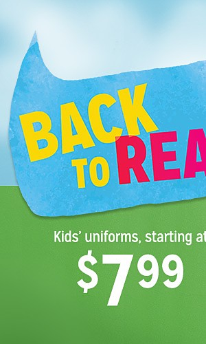 Kids' uniforms, starting at $7.99