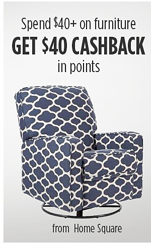 Summer Savings - from Marketplace | Spend $40+ on furniture from Home Square and get $40 CASHBACK in points
