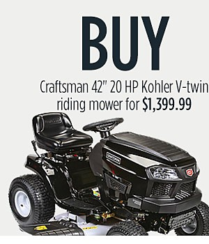 "Buy: Craftsman 42"" 20 HP Kohler V-Twin Riding Mower Get: Craftsman 26.5cc 4-cycle Curved Shaft String Trimmer FREE $119.99 value"