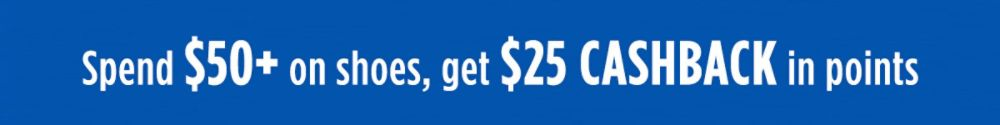 Spend $50+ on shoes, get $25 CASHBACK in points