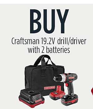 Buy: Craftsman 19.2V Drill/Driver with 2 Batteries for $109.99  Get: Craftsman 100 pc. Drill Bit Kit FREE $29.99 value