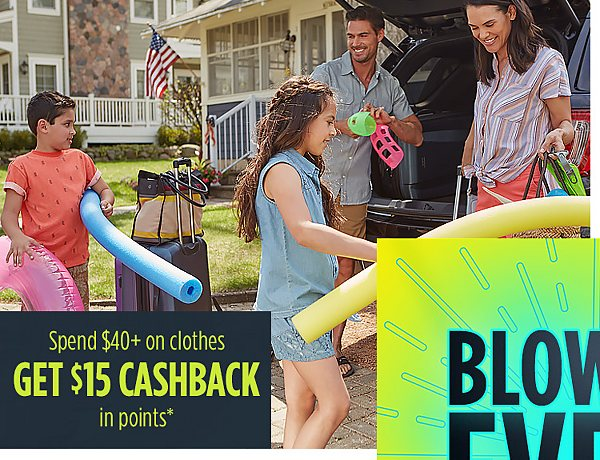 Summer Blowout Event | Spend $40+ on clothes�GET $15 CASHBACK �in points*