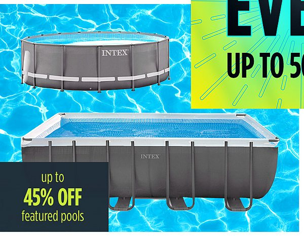Summer Blowout | Up to 45% off featured pools