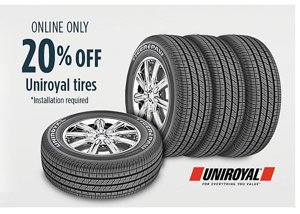 Online only. 20% off Uniroyal tires  Installation require