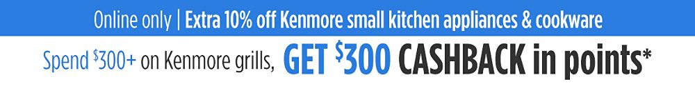 Online only | Extra 10% off Kenmore small kitchen appliances & cookware | Plus, spend $300+ on Kenmore, get $300 CASHBACK in points
