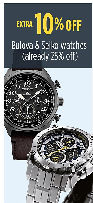 Extra 10% off Bulova and Seiko watches (already 25% off)