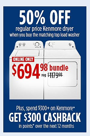 Online Only! 50% off Reg price dryer when you purchase the matching washer, plus 300 cashback in points