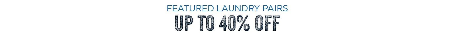 up to 40% off featured laundry pairs
