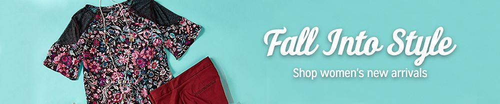 Fall Into Style  Shop women's new arrivals