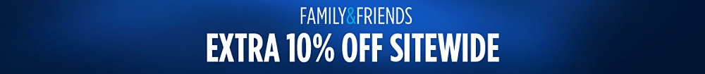 Family & Friends Extra 10% off sitewide