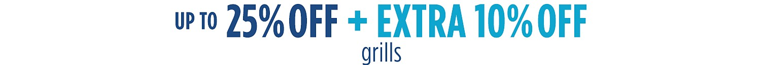 Extra 10% off Grills