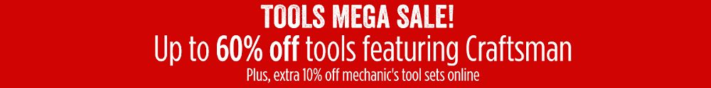 Tools Mega Sale Up to 60% off tools featuring Craftsman | Plus, extra 10% off mechanic's tool sets online