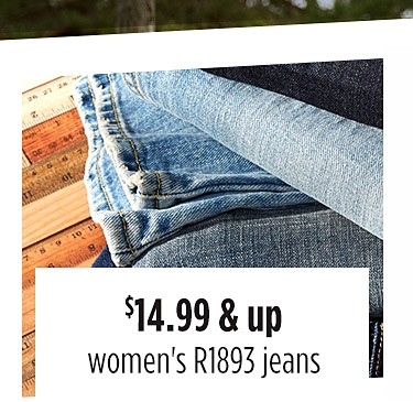 $14.99 & up women's R1893 jeans
