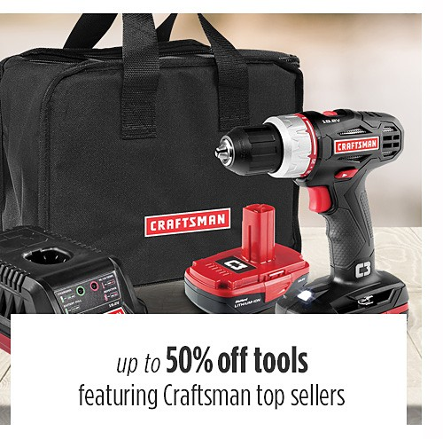 Up to 50% off tools featuring Craftsman