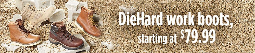 DieHard work boots, starting at $79.99