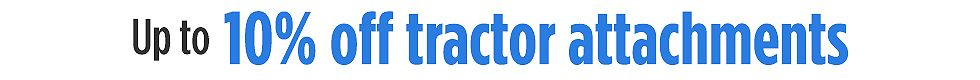Extra 10% off tractor attachments