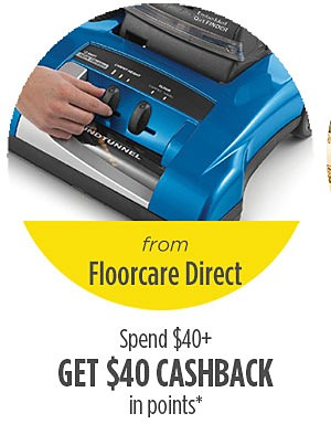 from Floorcare Direct | Spend $40 or more get $40 cashback in points